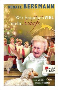 Wir brauchen viel mehr Schafe / Online-Omi Bd.6 (eBook, ePUB) - Bergmann, Renate
