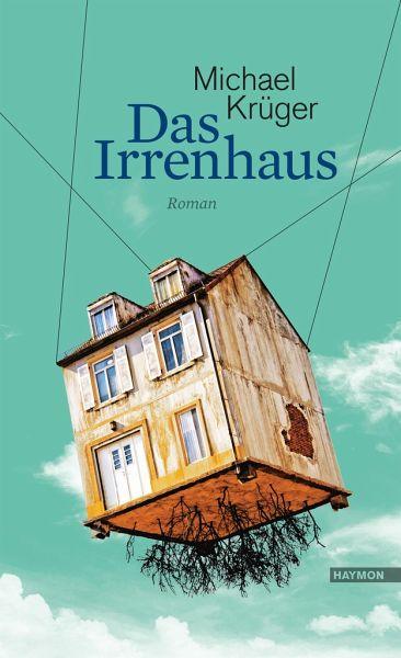 Das Irrenhaus - Krüger, Michael
