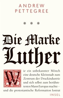 Die Marke Luther - Pettegree, Andrew