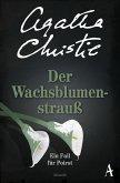 Der Wachsblumenstrauß / Ein Fall für Hercule Poirot Bd.28