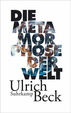 Die Metamorphose der Welt - Beck, Ulrich