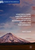 Venezuela, ALBA, and the Limits of Postneoliberal Regionalism in Latin America and the Caribbean