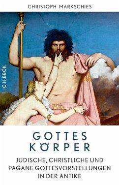 Gottes Körper (eBook, PDF) - Markschies, Christoph