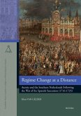 Regime Change at a Distance: Austria and the Southern Netherlands Following the War of the Spanish Succession (1716-1725)
