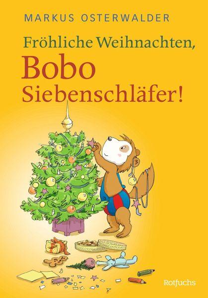Fröhliche Weihnachten, Bobo Siebenschläfer! - Osterwalder, Markus