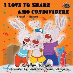 I Love to Share Amo Condividere: English Italian Bilingual Edition - Admont, Shelley; Books, Kidkiddos