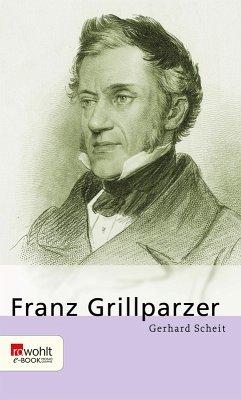 Franz Grillparzer (eBook, ePUB) - Scheit, Gerhard