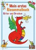 Ritter und Drachen. Mein erstes Riesenmalbuch.
