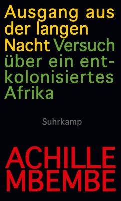 Ausgang aus der langen Nacht - Mbembe, Achille