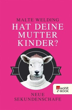 Hat deine Mutter Kinder? (eBook, ePUB) - Welding, Malte