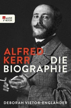 Alfred Kerr (eBook, ePUB) - Vietor-Engländer, Deborah