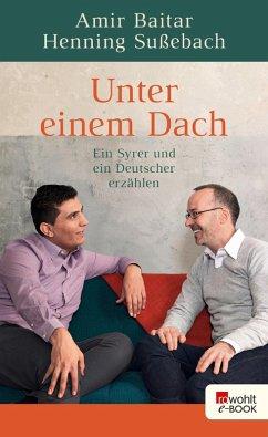 Unter einem Dach (eBook, ePUB) - Sußebach, Henning; Baitar, Amir