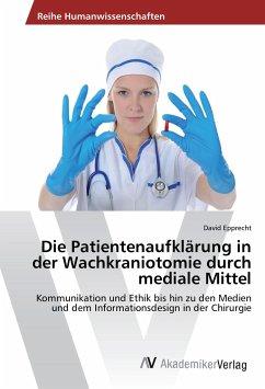 Die Patientenaufklärung in der Wachkraniotomie durch mediale Mittel