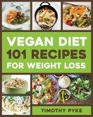 Vegan Diet: 101 Recipes For Weight Loss (eBook, ePUB)