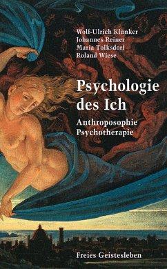 Psychologie des Ich - Klünker, Wolf-Ulrich; Reiner, Johannes; Tolksdorf, Maria; Wiese, Roland