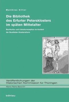 Die Bibliothek des Erfurter Petersklosters im späten Mittelalter - Eifler, Matthias