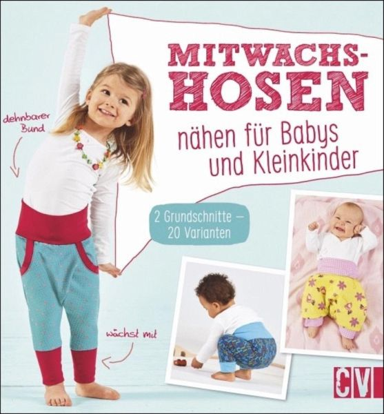 mitwachshosen n hen f r babys und kleinkinder buch. Black Bedroom Furniture Sets. Home Design Ideas