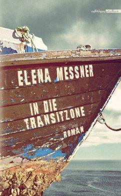 In die Transitzone - Messner, Elena