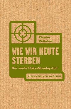 Wie wir heute sterben - Willeford, Charles