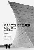 Marcel Breuer: Building Global Institutions
