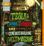 Teslas grandios verrückte und komplett gemeingefährliche Weltmaschine / Tesla Bd.3 (1 MP3-CDs)