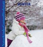Natur-Kinder-Garten-Werkstatt: Winter
