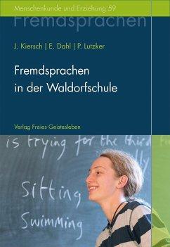 Fremdsprachen in der Waldorfschule - Kiersch, Johannes; Dahl, Erhard; Lutzker, Peter