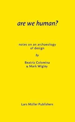 Are We Human? - Colomina, Beatriz; Wigley, Mark