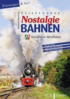 Reiseführer Nostalgiebahnen Nordrhein-Westfalen - Fleischer, Korbinian