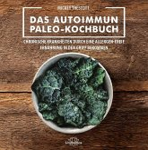 Das Autoimmun Paleo-Kochbuch