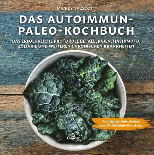 Das Autoimmun Paleo-Kochbuch - Trescott, Mickey