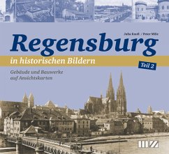 Regensburg in historischen Bildern - Knoll, Julia Kathrin; Milic, Peter
