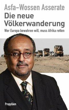 Die neue Völkerwanderung (eBook, ePUB) - Asserate, Prinz Asfa-Wossen