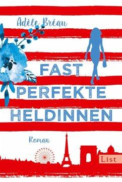 Fast perfekte Heldinnen / Perfekte Heldinnen Bd.1 (eBook, ePUB) - Bréau, Adèle