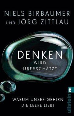 Denken wird überschätzt (eBook, ePUB) - Birbaumer, Niels; Zittlau, Jörg