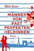 Männer von fast perfekten Heldinnen / Perfekte Heldinnen Bd.2 (eBook, ePUB)