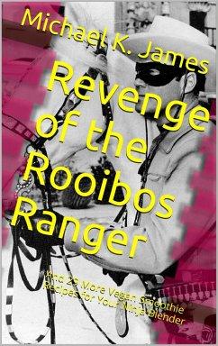 Revenge of the Rooibos Ranger And 29 More Vegan Smoothie Recipes For Your Ninja Blender (eBook, ePUB) - James, Michael K.