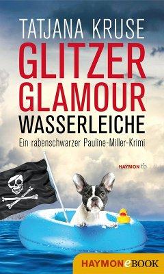 Glitzer, Glamour, Wasserleiche (eBook, ePUB)