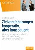 Zielvereinbarungen kooperativ, aber konsequent (eBook, ePUB)