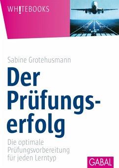 Der Prüfungserfolg (eBook, ePUB) - Grotehusmann, Sabine