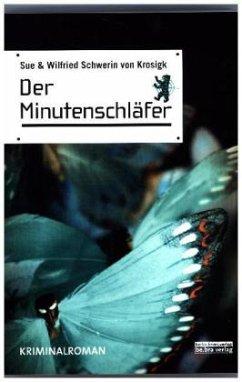 Der Minutenschläfer - Schwerin von Krosigk, Wilfried; Schwerin von Krosigk, Sue