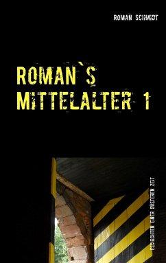 Roman's Mittelalter 1 - Schmidt, Roman