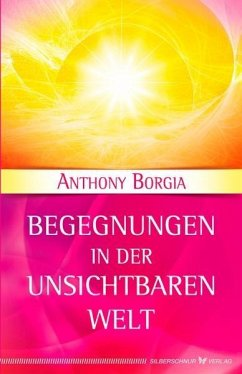 Begegnungen in der Unsichtbaren Welt - Borgia, Anthony