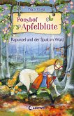 Rapunzel und der Spuk im Wald / Ponyhof Apfelblüte Bd.8