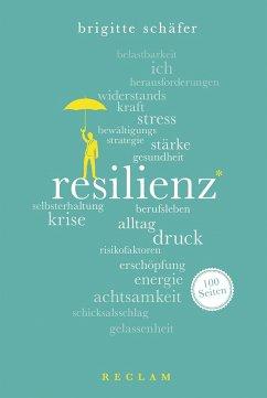 Resilienz. 100 Seiten - Schäfer, Brigitte