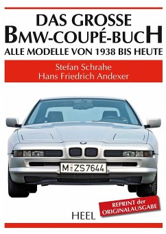 Das grosse BMW-Coupé-Buch - Schrahe, Stefan; Andexer, Hans F.
