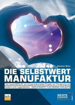 Die Selbstwertmanufaktur - Stier, Carsten
