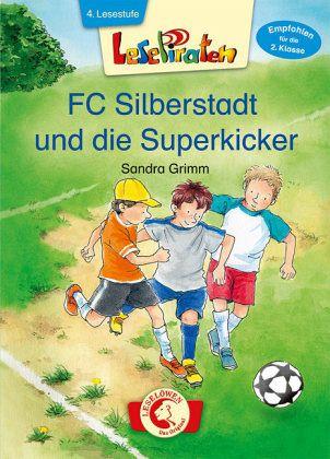 Lesepiraten - FC Silberstadt und die Superkicker