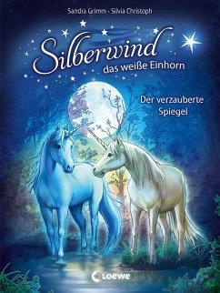 Der verzauberte Spiegel / Silberwind, das weiße Einhorn Bd.1 - Grimm, Sandra