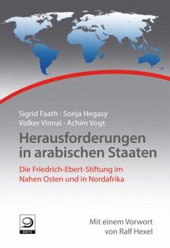 Herausforderungen in arabischen Staaten - Faath, Sigrid; Hegasy, Sonja; Vinnai, Volker; Vogt, Achim